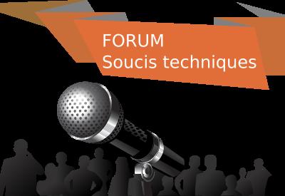 Forum soucis techniques